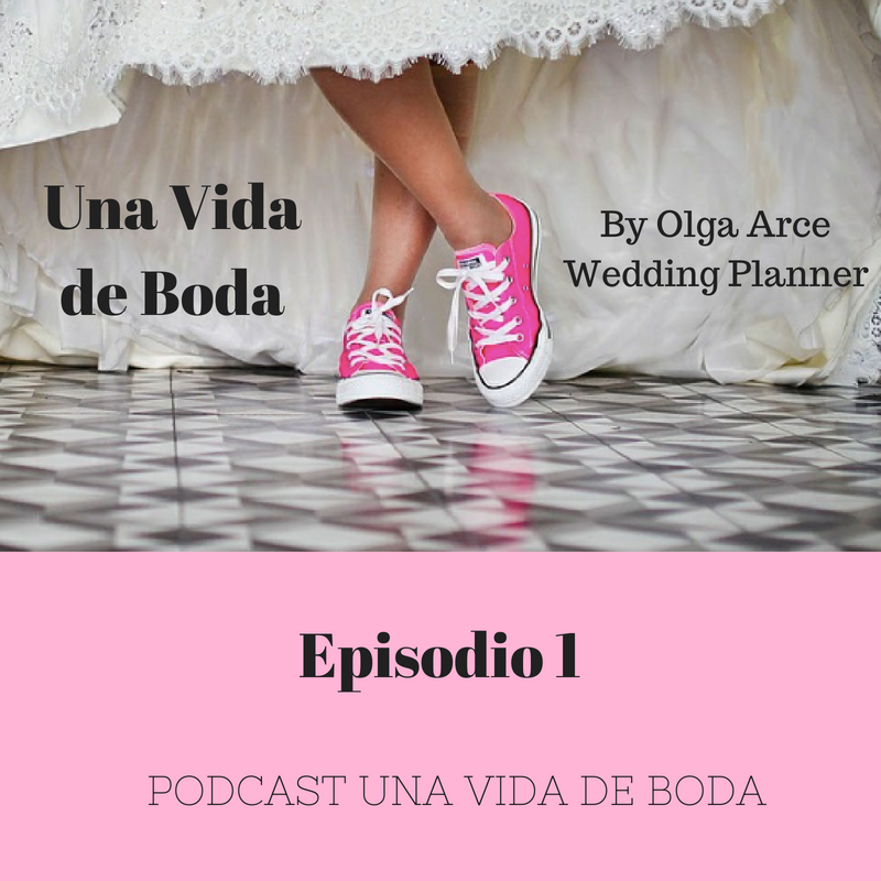 Episodio 1 – PODCAST UNA VIDA DE BODA